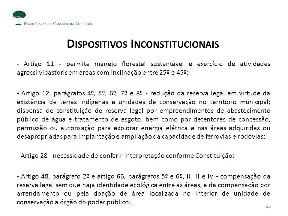 D ISPOSITIVOS I NCONSTITUCIONAIS - Artigo 11 - permite manejo florestal sustentável e exercício de atividades agrossilvipastoris em áreas com inclinaç