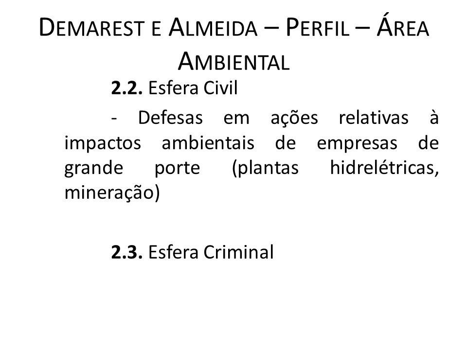 D EMAREST E A LMEIDA – P ERFIL – Á REA A MBIENTAL 2.2. Esfera Civil - Defesas em ações relativas à impactos ambientais de empresas de grande porte (pl