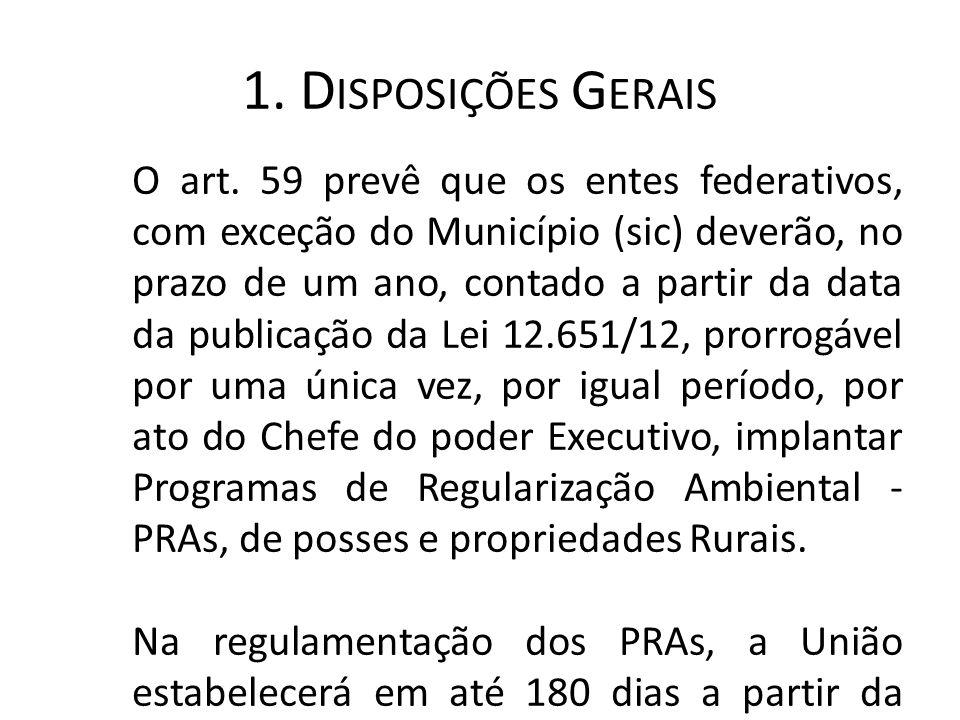 1. D ISPOSIÇÕES G ERAIS O art. 59 prevê que os entes federativos, com exceção do Município (sic) deverão, no prazo de um ano, contado a partir da data