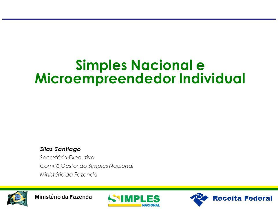 Receita Federal Ministério da Fazenda Simples Nacional e Microempreendedor Individual Silas Santiago Secretário-Executivo Comitê Gestor do Simples Nac