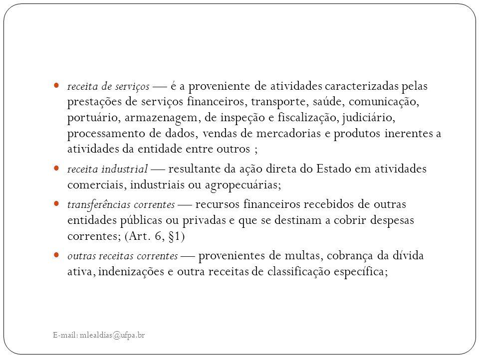 E-mail: mlealdias@ufpa.br receita de serviços — é a proveniente de atividades caracterizadas pelas prestações de serviços financeiros, transporte, saú