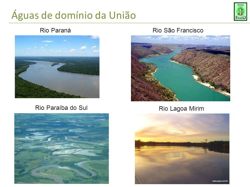 Águas de domínio da União Rio ParanáRio São Francisco Rio Paraíba do Sul Rio Lagoa Mirim