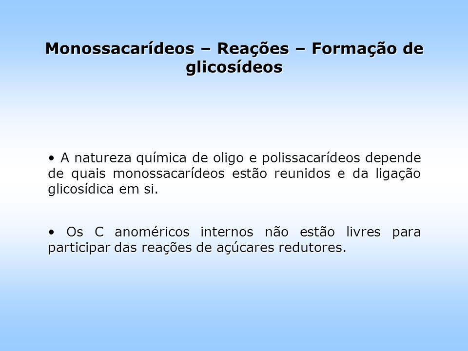 A natureza química de oligo e polissacarídeos depende de quais monossacarídeos estão reunidos e da ligação glicosídica em si.