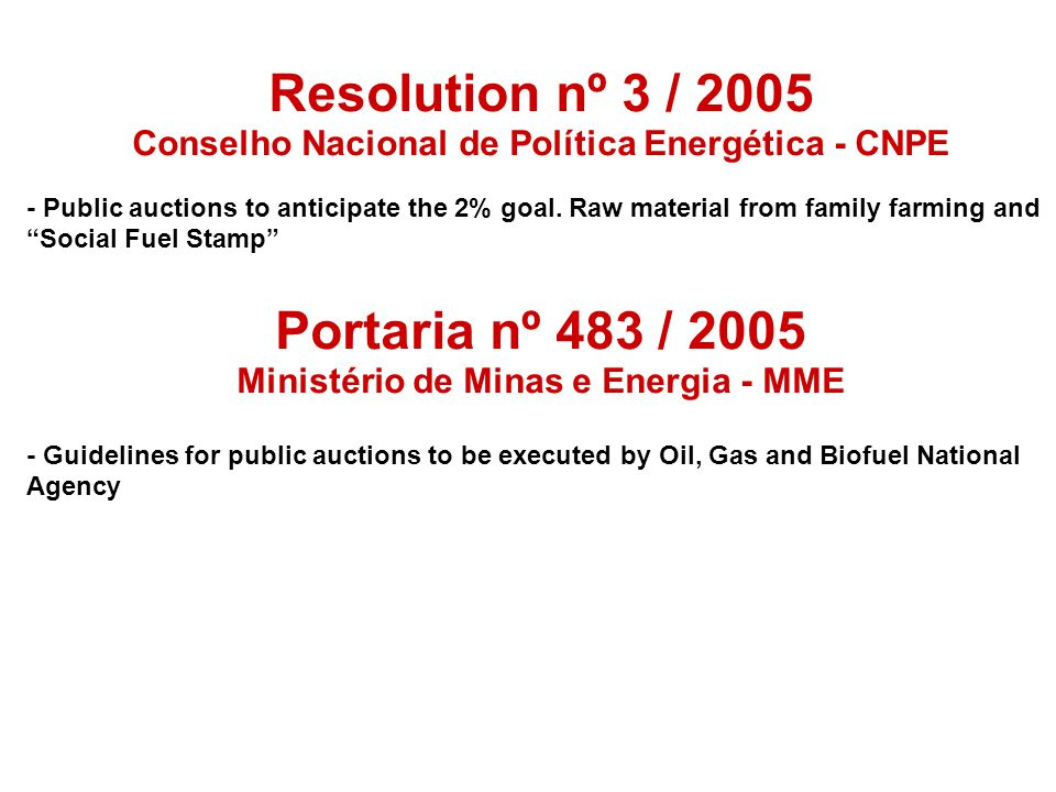 Resolution nº 3 / 2005 Conselho Nacional de Política Energética - CNPE - Public auctions to anticipate the 2% goal.