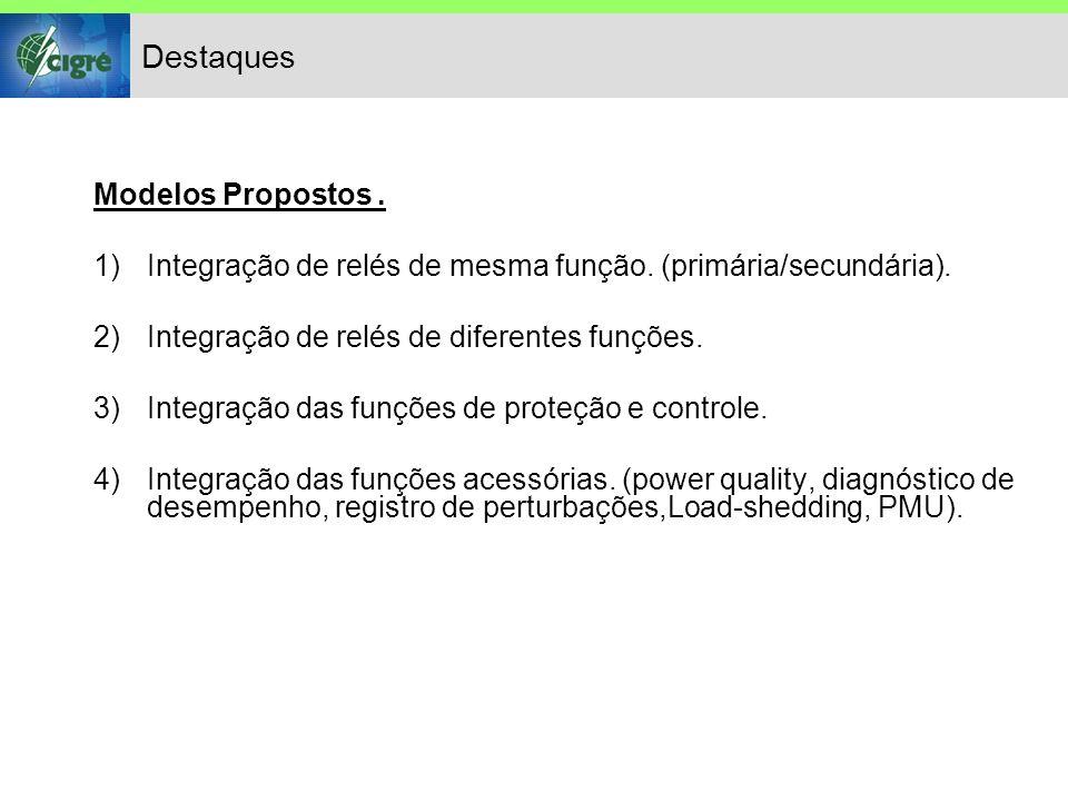 Destaques Modelos Propostos. 1)Integração de relés de mesma função.