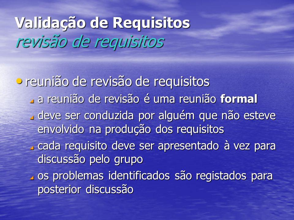 Validação de Requisitos revisão de requisitos reunião de revisão de requisitos reunião de revisão de requisitos  a reunião de revisão é uma reunião f