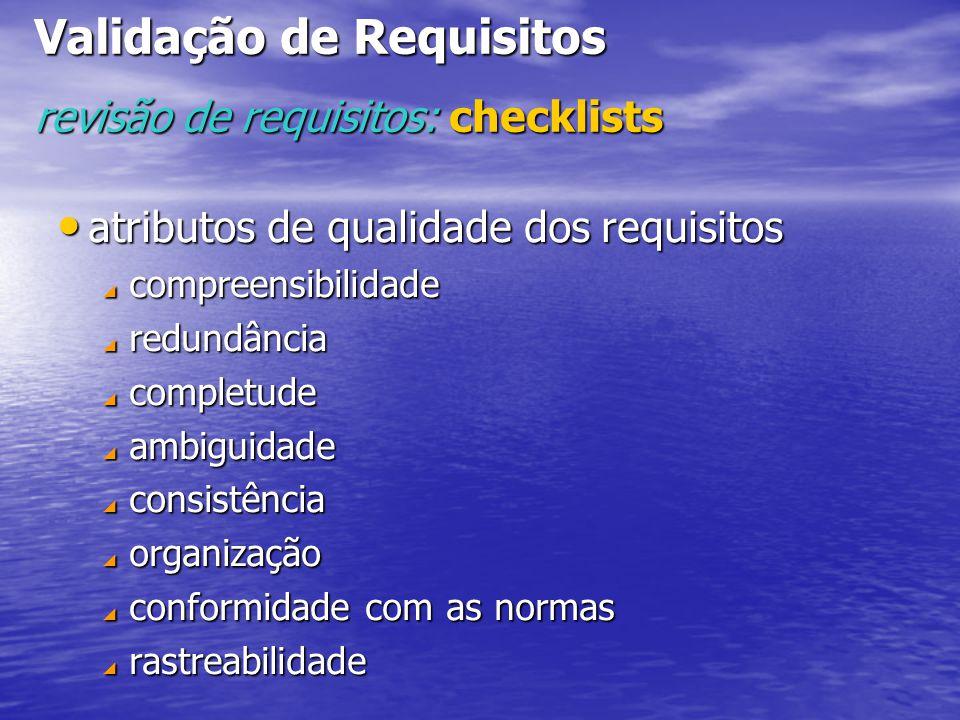 atributos de qualidade dos requisitos atributos de qualidade dos requisitos  compreensibilidade  redundância  completude  ambiguidade  consistência  organização  conformidade com as normas  rastreabilidade