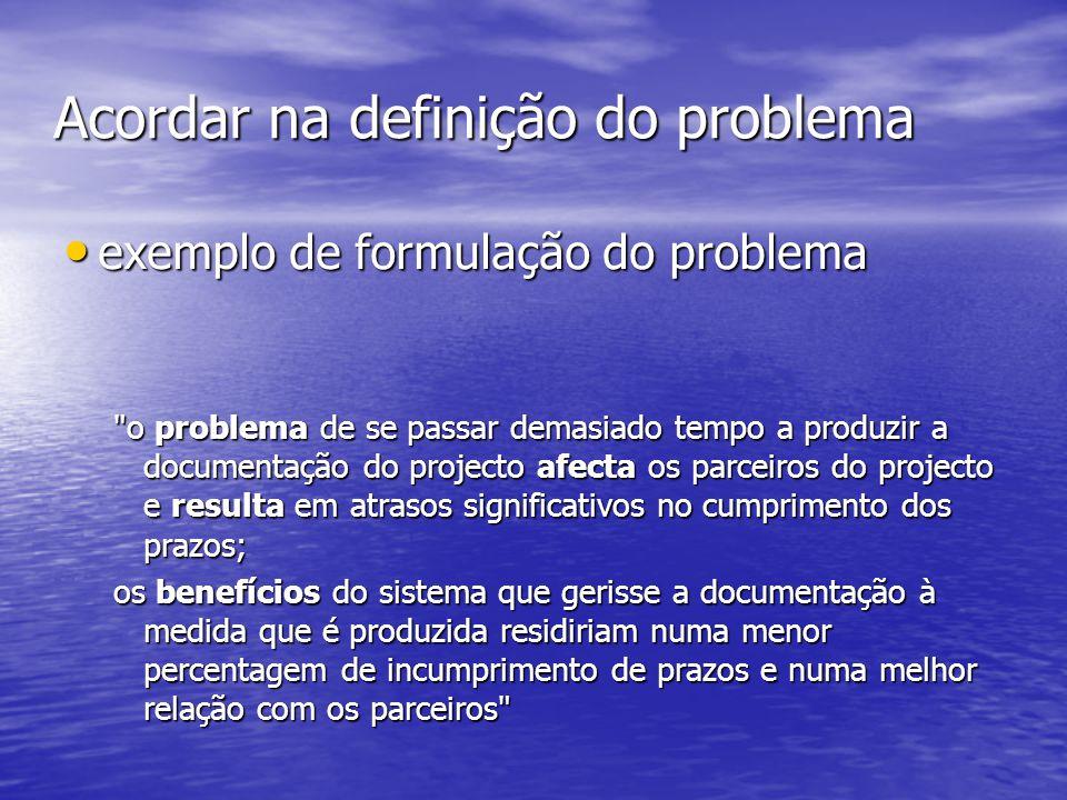 Acordar na definição do problema exemplo de formulação do problema exemplo de formulação do problema