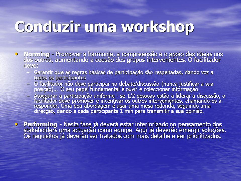 Conduzir uma workshop Norming - Promover a harmonia, a compreensão e o apoio das ideias uns dos outros, aumentando a coesão dos grupos intervenientes.