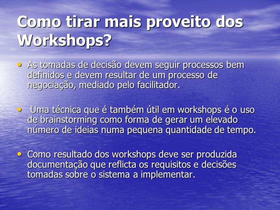 Como tirar mais proveito dos Workshops? As tomadas de decisão devem seguir processos bem definidos e devem resultar de um processo de negociação, medi