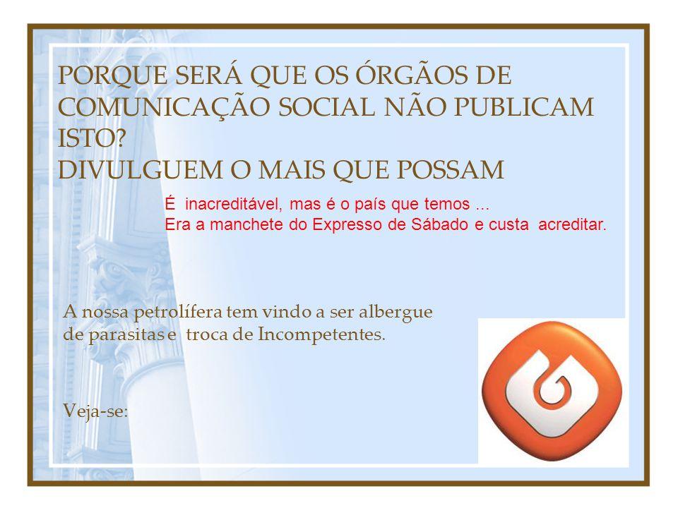 PORQUE SERÁ QUE OS ÓRGÃOS DE COMUNICAÇÃO SOCIAL NÃO PUBLICAM ISTO.