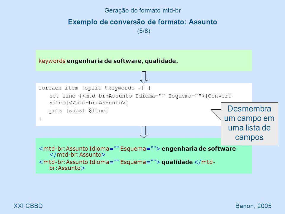 engenharia de software qualidade Geração do formato mtd-br XXI CBBD Banon, 2005 keywords engenharia de software, qualidade.