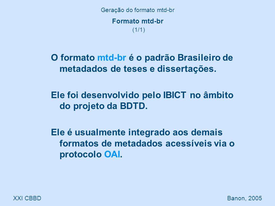O formato mtd-br é o padrão Brasileiro de metadados de teses e dissertações.