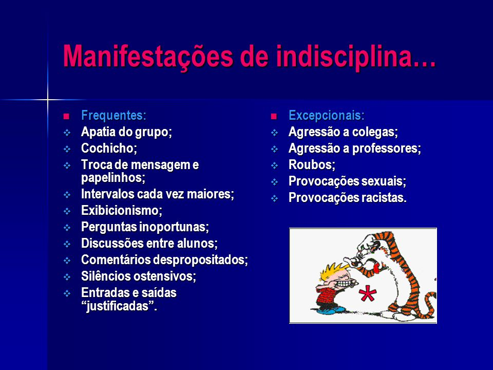 O que se entende por indisciplina…? Diz respeito às atitudes e comportamentos que ocorrem e que impedem ou dificultam a aprendizagem. Transgressão das