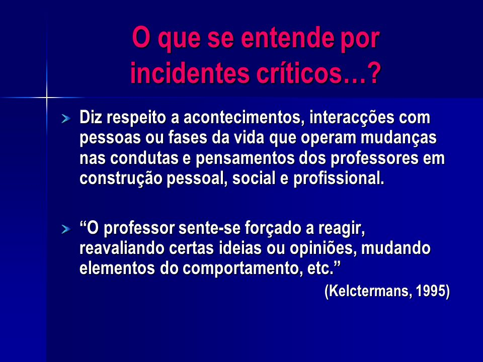O que se entende por incidentes críticos….