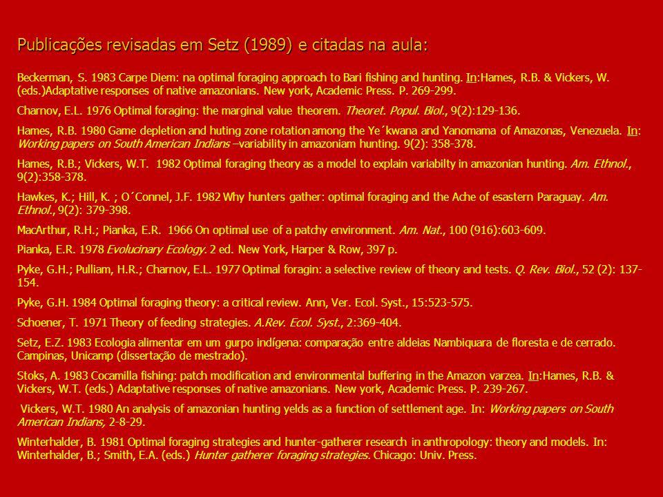 Publicações revisadas em Setz (1989) e citadas na aula: Publicações revisadas em Setz (1989) e citadas na aula: Beckerman, S.