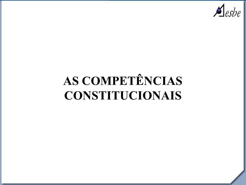 RRe AS COMPETÊNCIAS CONSTITUCIONAIS
