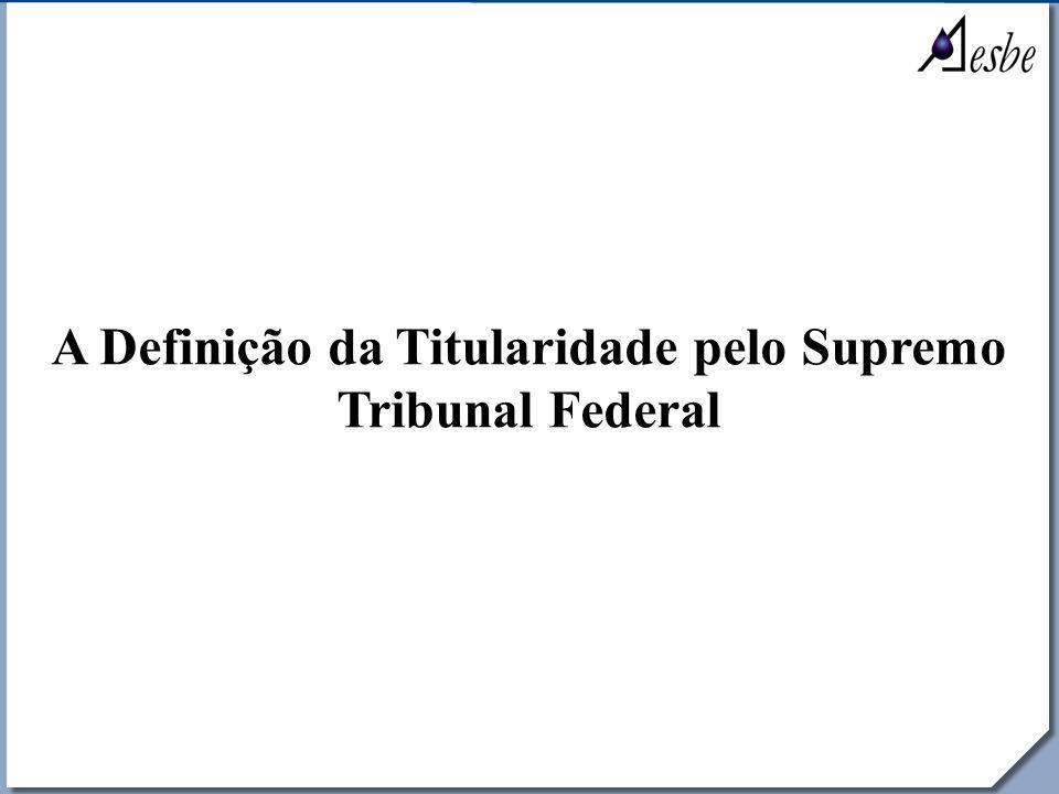 RRe A Definição da Titularidade pelo Supremo Tribunal Federal
