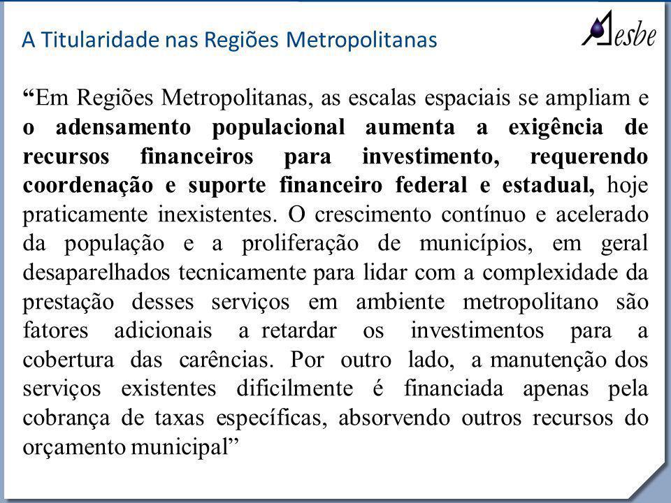 """RRe A Titularidade nas Regiões Metropolitanas """"Em Regiões Metropolitanas, as escalas espaciais se ampliam e o adensamento populacional aumenta a exigê"""