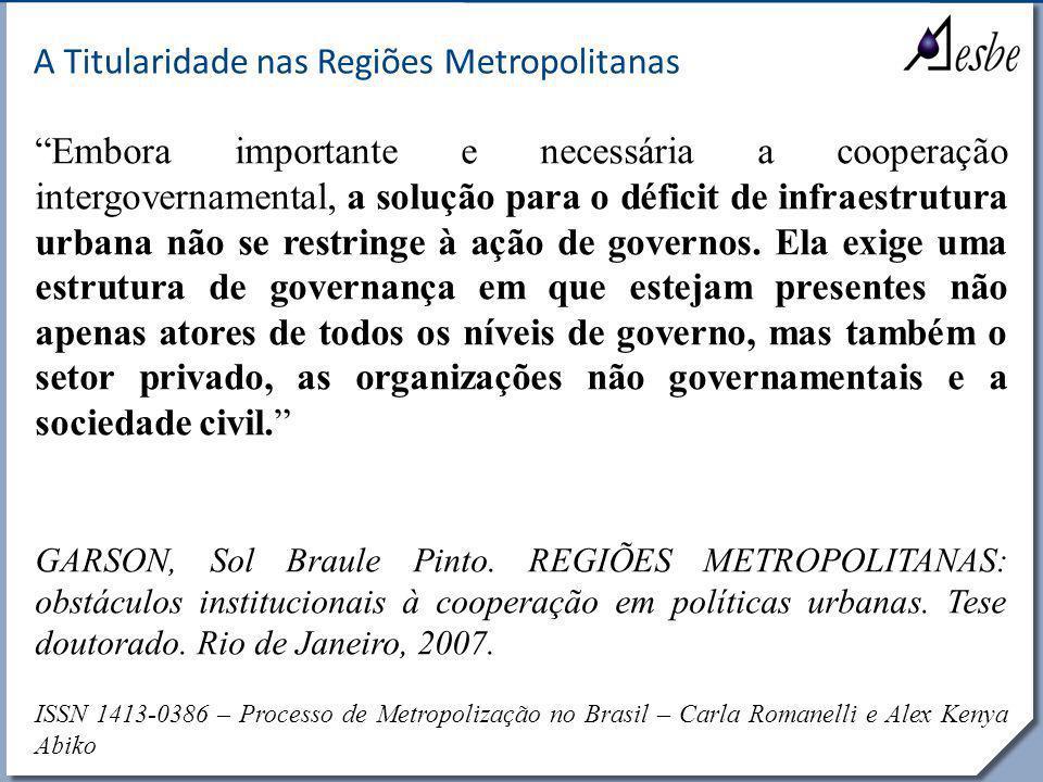 """RRe A Titularidade nas Regiões Metropolitanas """"Embora importante e necessária a cooperação intergovernamental, a solução para o déficit de infraestrut"""