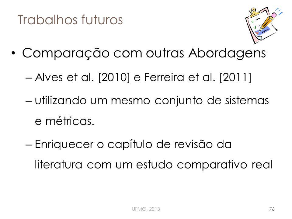 Trabalhos futuros UFMG, 201376 Comparação com outras Abordagens – Alves et al.