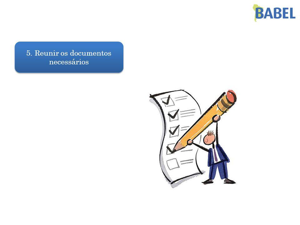 5. Reunir os documentos necessários