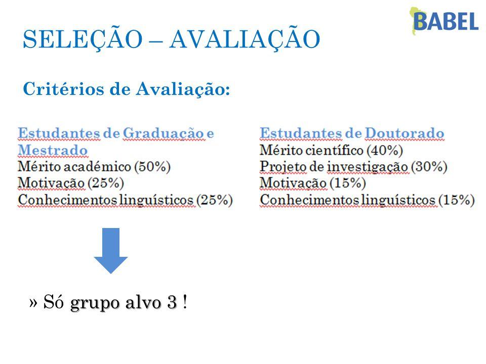 SELEÇÃO – AVALIAÇÃO Critérios de Avaliação: grupo alvo 3 » Só grupo alvo 3 !