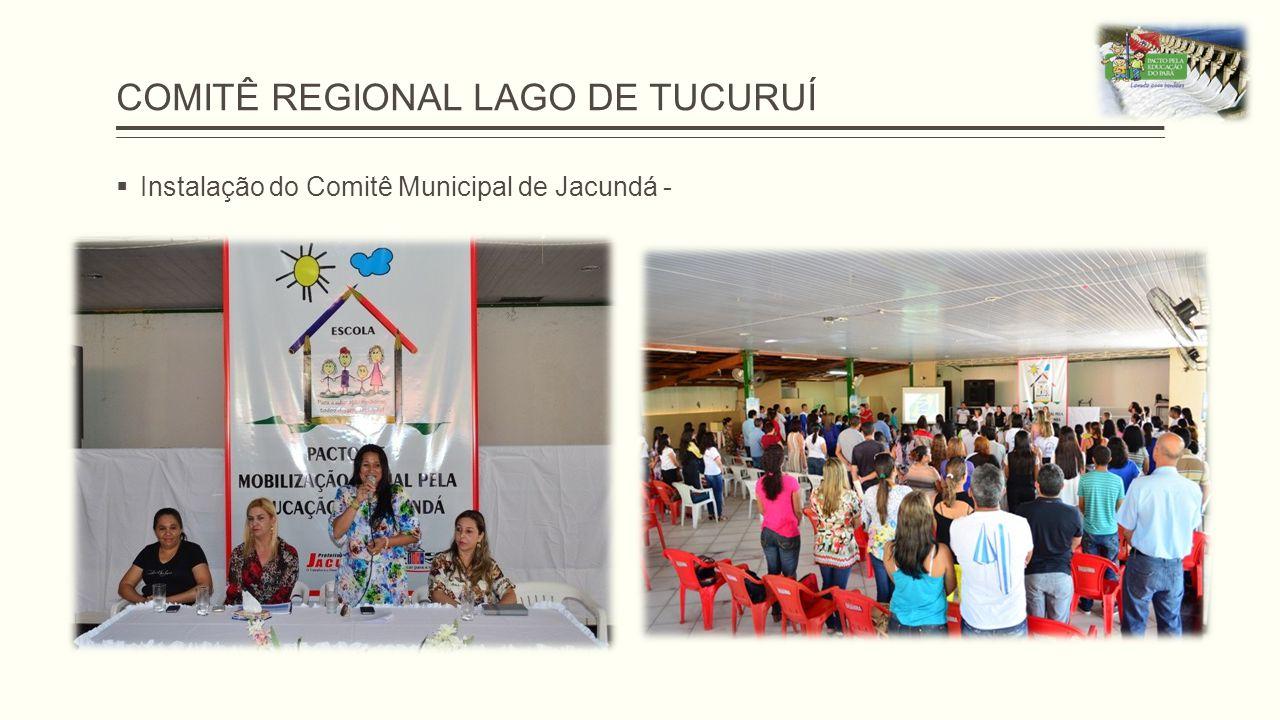 COMITÊ REGIONAL LAGO DE TUCURUÍ  Instalação do Comitê Municipal de Jacundá -
