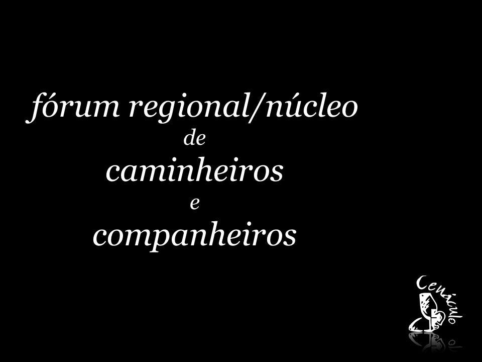 fórum regional/núcleo de caminheiros e companheiros