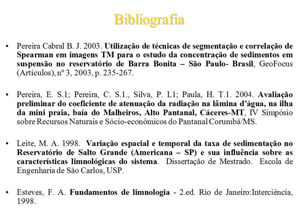 Bibliografia Pereira Cabral B. J. 2003. Utilização de técnicas de segmentação e correlação de Spearman em imagens TM para o estudo da concentração de