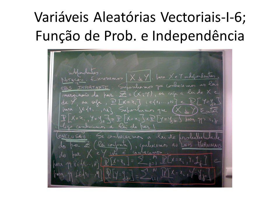 Variáveis Aleatórias Vectoriais-I-6; Função de Prob. e Independência
