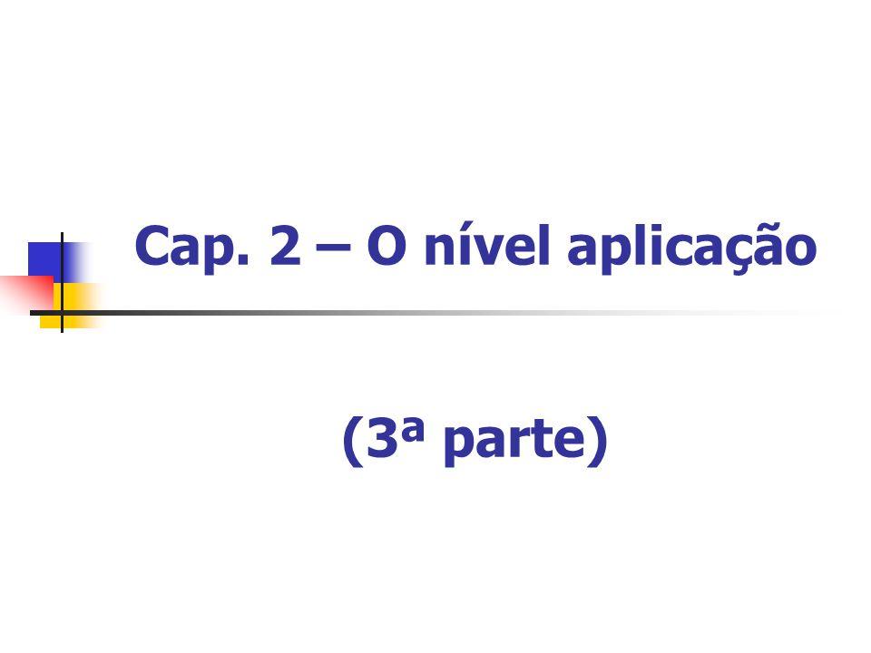 Cap. 2 – O nível aplicação (3ª parte)