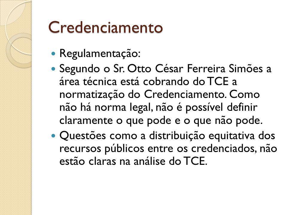 Credenciamento Regulamentação: Segundo o Sr.