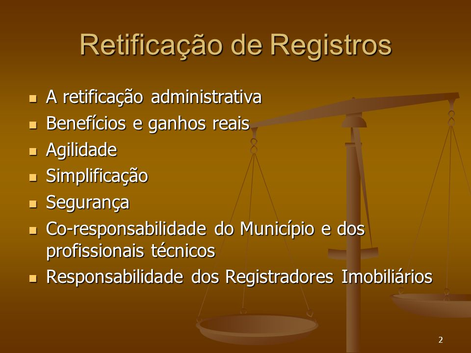 2 Retificação de Registros A retificação administrativa A retificação administrativa Benefícios e ganhos reais Benefícios e ganhos reais Agilidade Agi