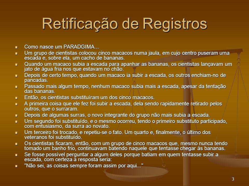 34 Retificação de Registros Lei n.6.015/73 (com a redação dada pela Lei 10.267/01) Lei n.