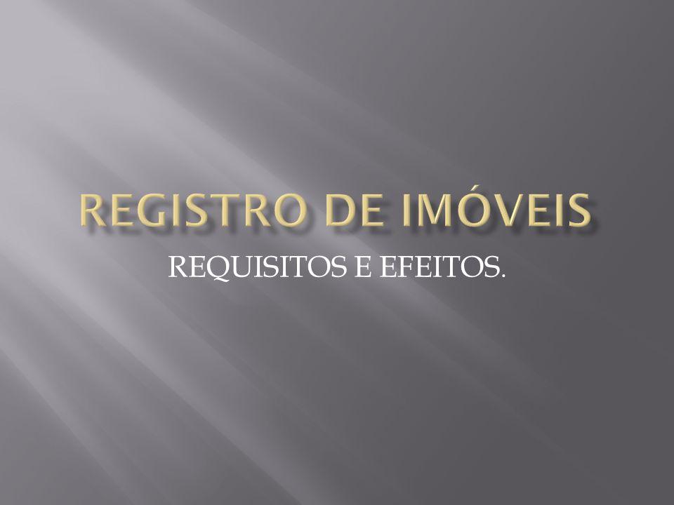 REQUISITOS E EFEITOS.