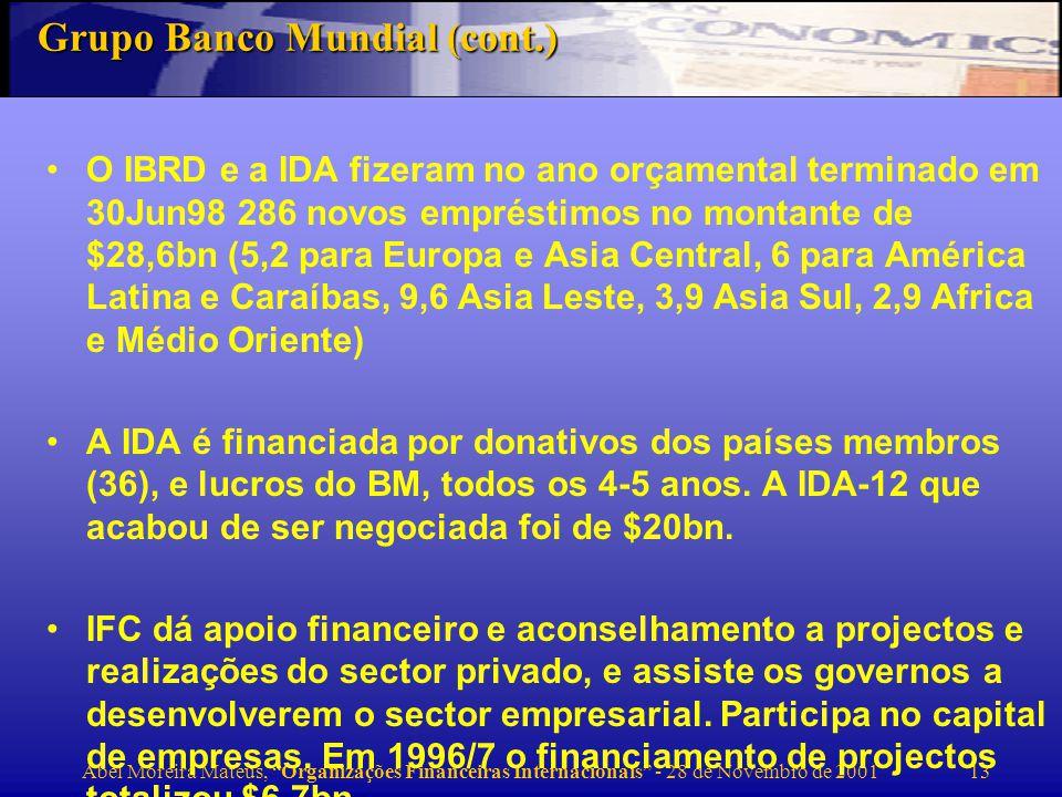 Abel Moreira Mateus, Organizações Financeiras Internacionais - 28 de Novembro de 2001 14 Grupo Banco Mundial (cont.)