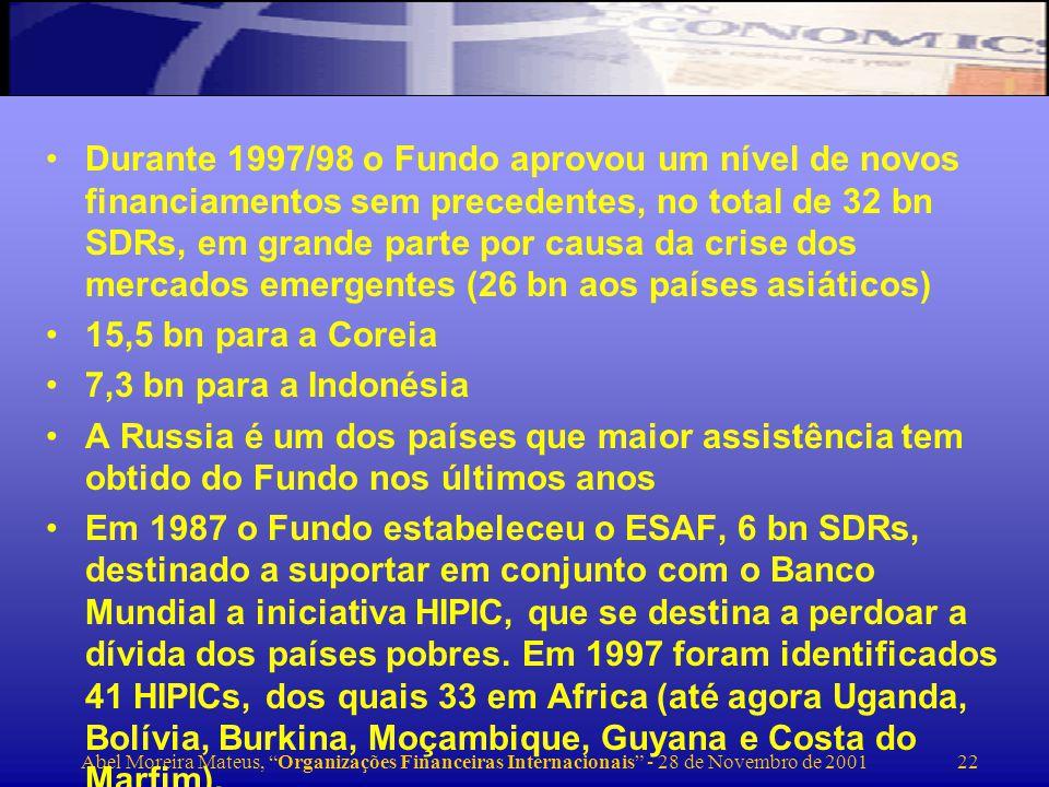 Abel Moreira Mateus, Organizações Financeiras Internacionais - 28 de Novembro de 2001 23 A Organização Mundial do Comércio Estabelecida em 1/1/1995, como sucessora do GATT, compreende 120 membros.