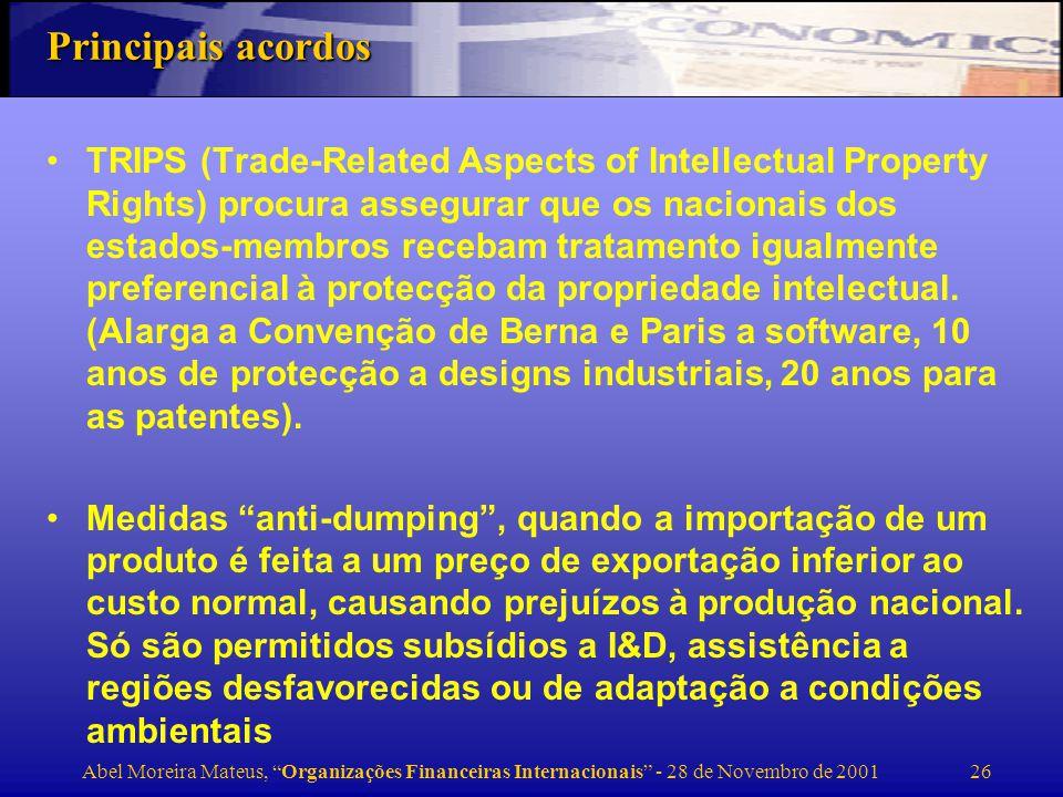 Abel Moreira Mateus, Organizações Financeiras Internacionais - 28 de Novembro de 2001 27 Redução dos entraves ao comércio de produtos agrícolas: todas as restrições quantitativas deverão ser substituídas por tarifas.