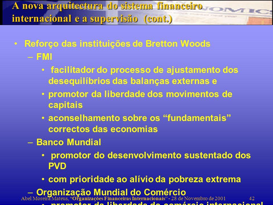 Abel Moreira Mateus, Organizações Financeiras Internacionais - 28 de Novembro de 2001 43 A globalização requer uma nova ordem internacional.