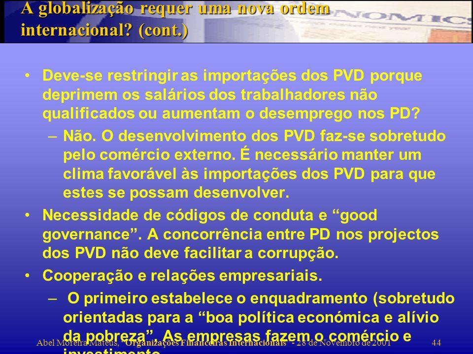 Abel Moreira Mateus, Organizações Financeiras Internacionais - 28 de Novembro de 2001 45 A globalização está a prejudicar as condições ambientais.