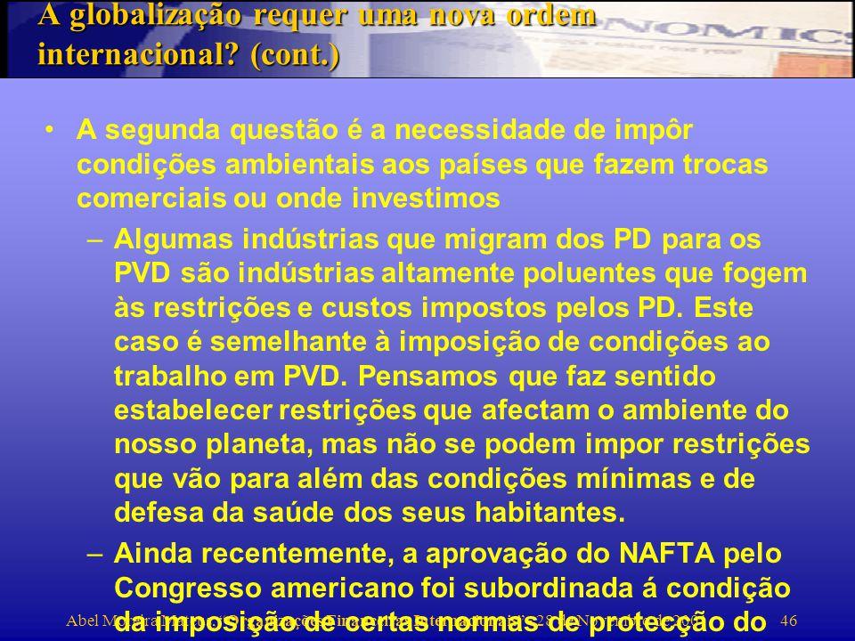 Abel Moreira Mateus, Organizações Financeiras Internacionais - 28 de Novembro de 2001 47 Papel do FMI Muitas críticas são infundadas e são consequência de que o médico é a causa da doença .
