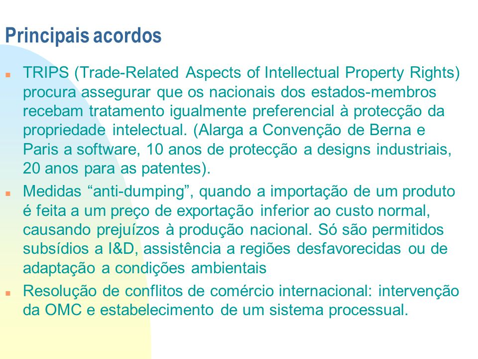 Principais acordos n TRIPS (Trade-Related Aspects of Intellectual Property Rights) procura assegurar que os nacionais dos estados-membros recebam trat
