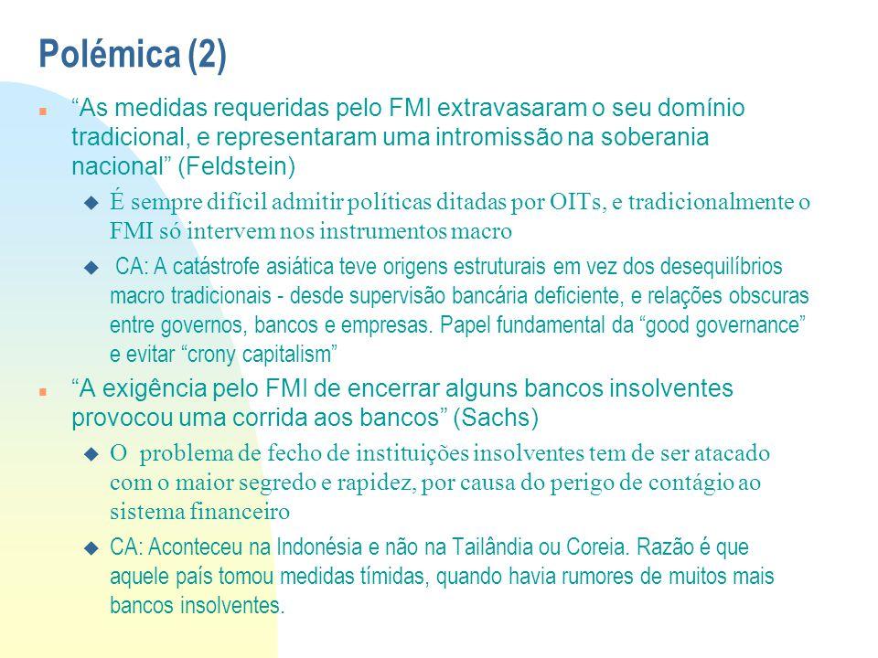 """Polémica (2) """"As medidas requeridas pelo FMI extravasaram o seu domínio tradicional, e representaram uma intromissão na soberania nacional"""" (Feldstein"""