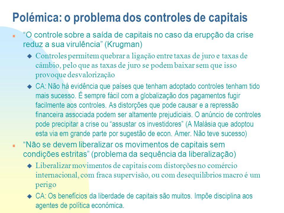 """Polémica: o problema dos controles de capitais """"O controle sobre a saída de capitais no caso da erupção da crise reduz a sua virulência"""" (Krugman)  C"""