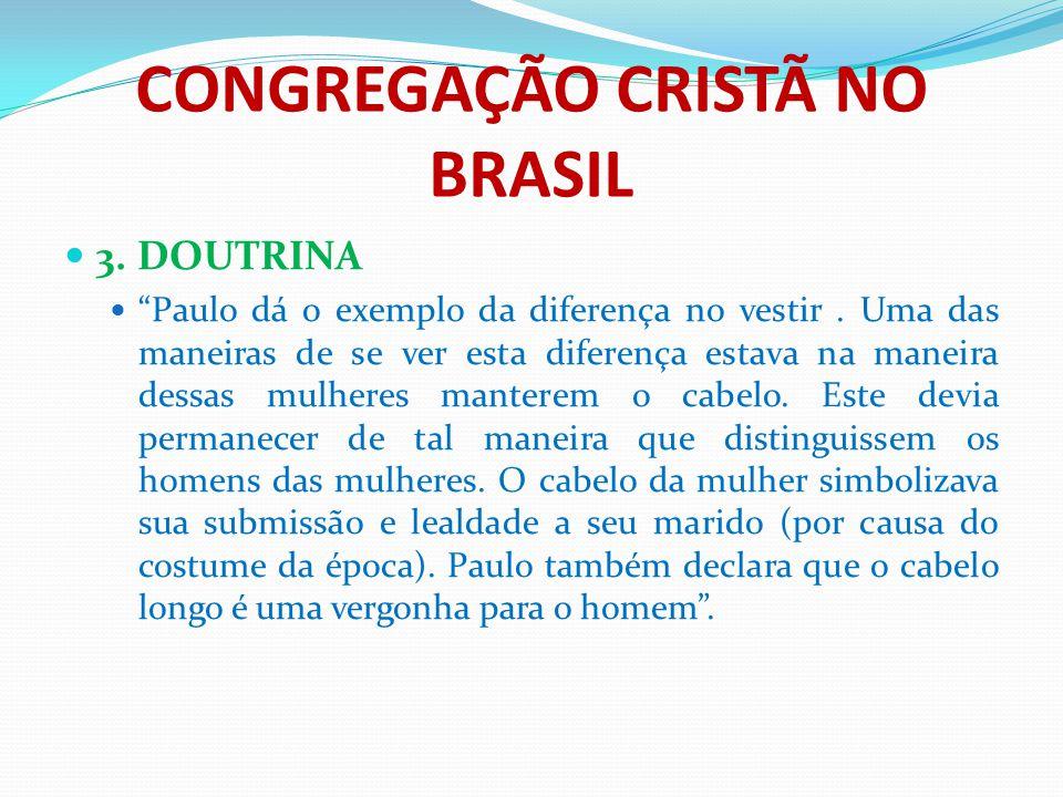 """CONGREGAÇÃO CRISTÃ NO BRASIL 3. DOUTRINA """"Paulo dá o exemplo da diferença no vestir. Uma das maneiras de se ver esta diferença estava na maneira dessa"""