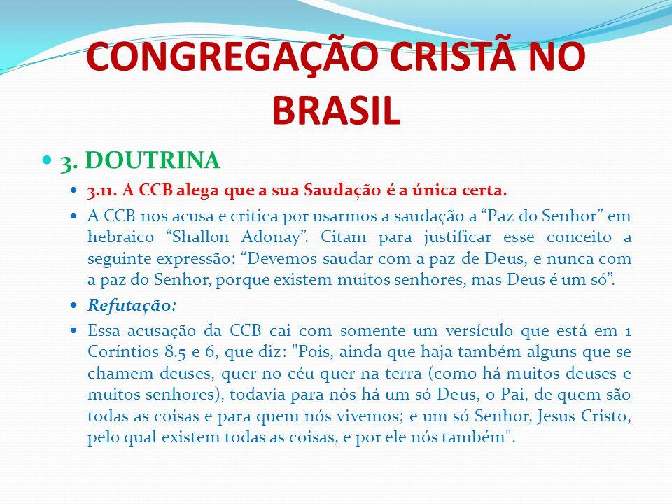 """CONGREGAÇÃO CRISTÃ NO BRASIL 3. DOUTRINA 3.11. A CCB alega que a sua Saudação é a única certa. A CCB nos acusa e critica por usarmos a saudação a """"Paz"""