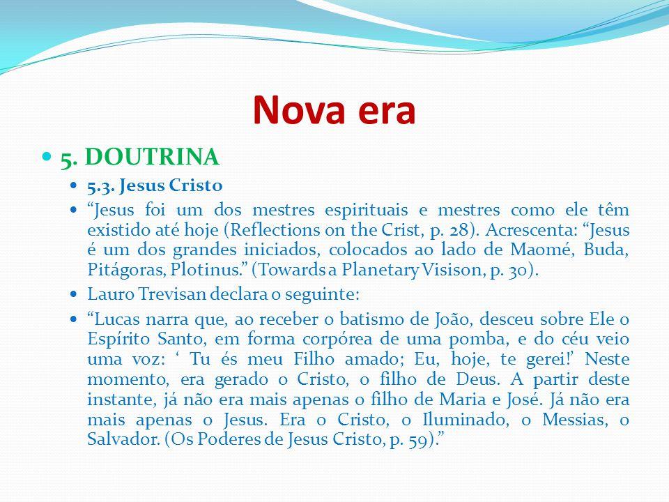 """Nova era 5. DOUTRINA 5.3. Jesus Cristo """"Jesus foi um dos mestres espirituais e mestres como ele têm existido até hoje (Reflections on the Crist, p. 28"""