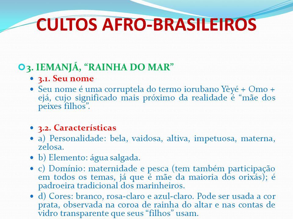 """CULTOS AFRO-BRASILEIROS 3. IEMANJÁ, """"RAINHA DO MAR"""" 3.1. Seu nome Seu nome é uma corruptela do termo iorubano Yèyé + Omo + ejá, cujo significado mais"""