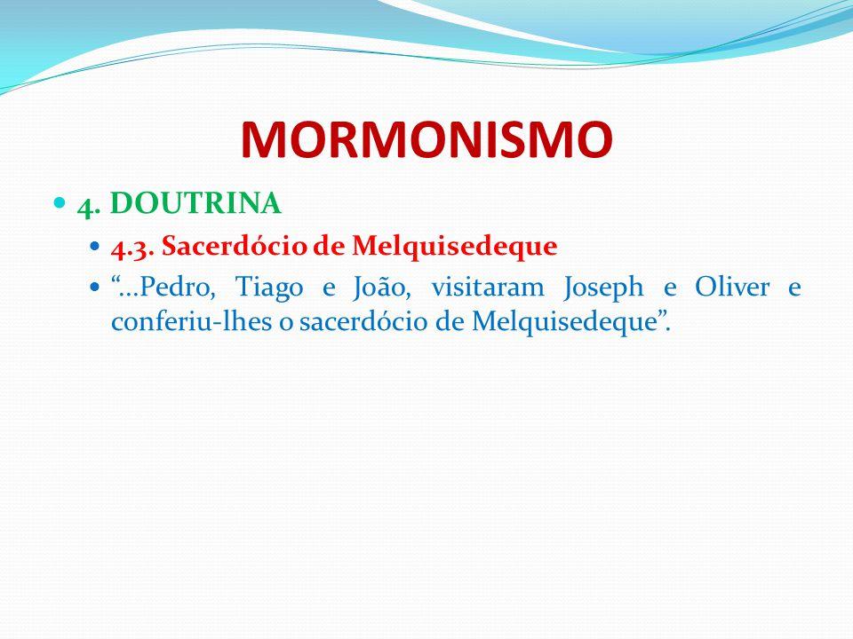 """MORMONISMO 4. DOUTRINA 4.3. Sacerdócio de Melquisedeque """"...Pedro, Tiago e João, visitaram Joseph e Oliver e conferiu-lhes o sacerdócio de Melquisedeq"""